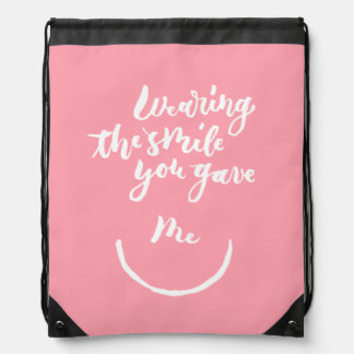 Wearing the smile you gave me drawstring backpack