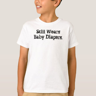 Wears Diapers T-Shirt