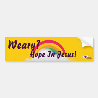 Weary?Hope In Jesus!-Customize Bumper Sticker