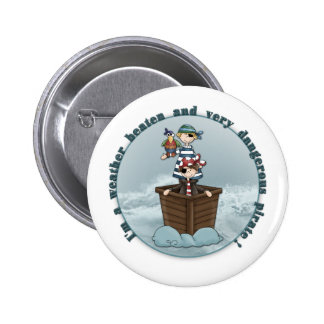Weather beaten and dangerous pirate pinback button
