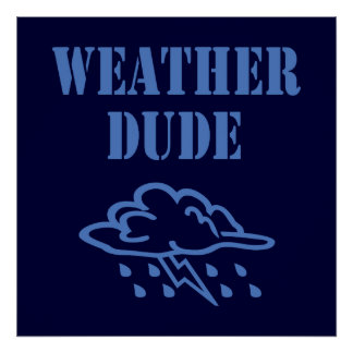 Weather Dude Poster