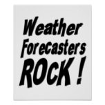 Weather Forecasters Rock! Poster Print