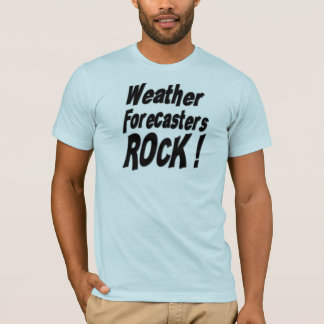 Weather Forecasters Rock! T-shirt