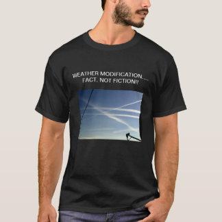 WEATHER MODIFICATION…..FACT….NOT FICTION!!! T-Shirt