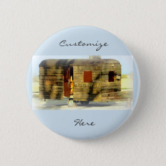 Weathered gypsy caravan Thunder_Cove any color Pinback Button