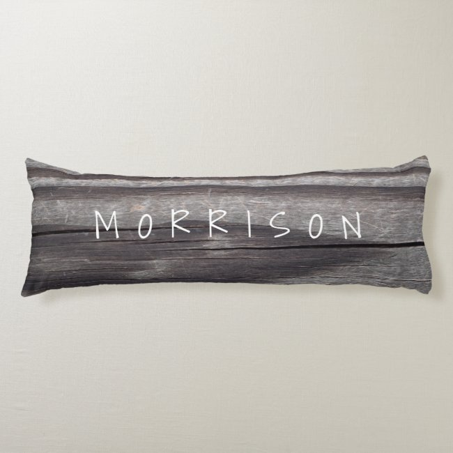 Weathered Wood Plank Personalized Body Pillow