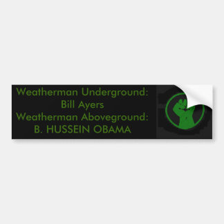 Weatherman above and Below Ground Ayers and Obama Car Bumper Sticker