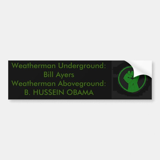 Weatherman above and Below Ground Ayers and Obama Bumper Sticker