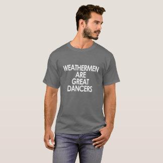WEATHERMEN ARE GREAT DANCERS T-Shirt