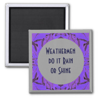 Weathermen humor 2 inch square magnet