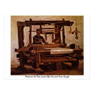 Weaver At The Loom By Vincent Van Gogh Post Cards
