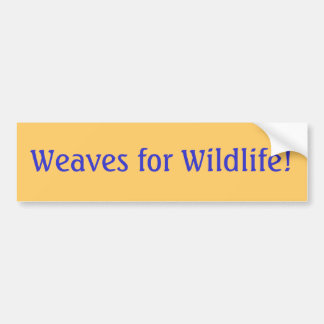 Weaves for Wildlife! Bumper Sticker