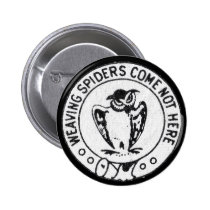 Weaving Spiders Come Not Here Pinback Button