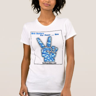 Web Hosters For Peace ... Now T-Shirt