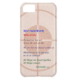 Web of Life : Native American Wisdom Case For iPhone 5C