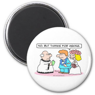 "Wedding bride says ""No."" Magnet"