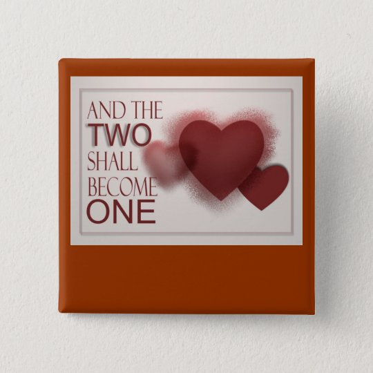 Wedding buttons - two shall become one