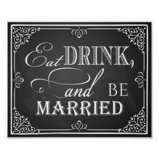 """Wedding chalkboard """"Eat drink and be married print"""