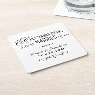 Wedding Coasters | Eat, Drink and Be Married Square Paper Coaster
