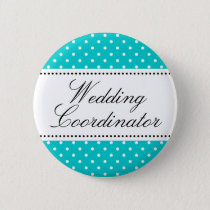 Wedding coordinator pinback buttons | Turquoise