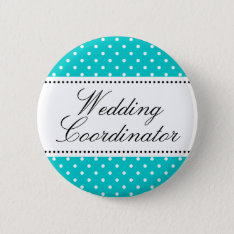 Wedding Coordinator Pinback Buttons | Turquoise at Zazzle