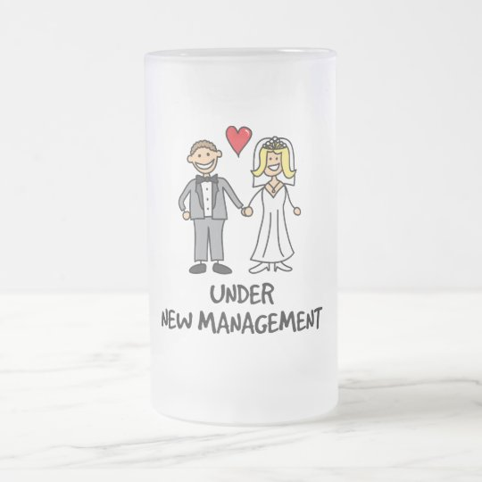 Wedding Couple - Under New Management Frosted Glass Beer Mug