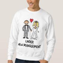 Wedding Couple - Under New Management Sweatshirt