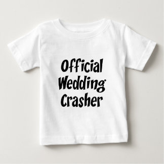 Wedding Crasher Baby T-Shirt