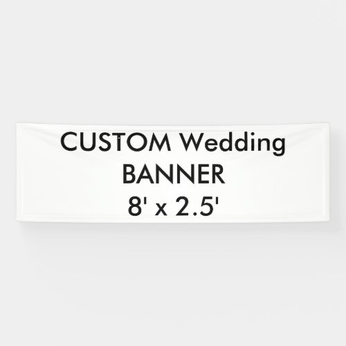 Wedding Custom Banner 8 x 25
