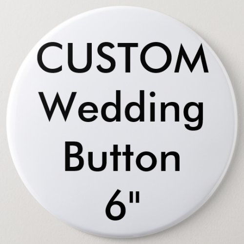 Wedding Custom Giant 6 Round Button Pin