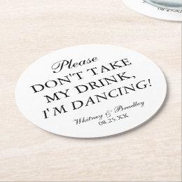 Wedding Don't Take My Drink, I'm Dancing! Round Paper Coaster