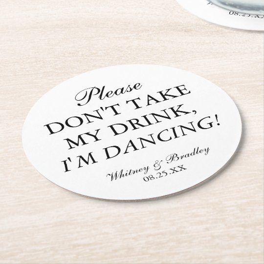 wedding don t take my drink i m dancing round paper coaster