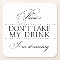Wedding Drink Coasters Please Don't Take My Drink