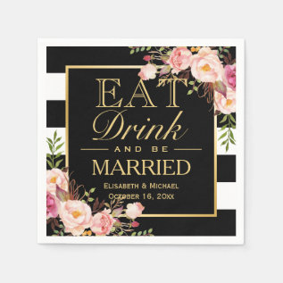 Wedding Eat Drink And Be Married Floral Gold Frame Paper Napkin at Zazzle