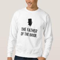 Wedding Father Of The Bride Sweatshirt