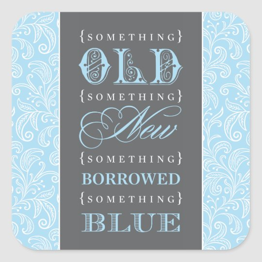 Wedding Favor Something Old New Borrowed Blue Square Sticker