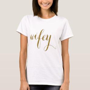Wedding Gold Foil Typography WIFEY T-Shirt