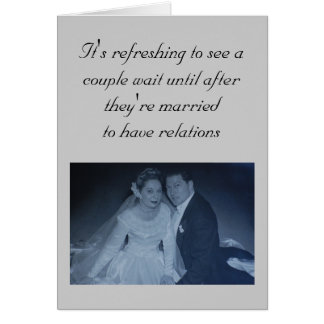 Wedding - It's refreshing to see a couple wait ... Greeting Cards