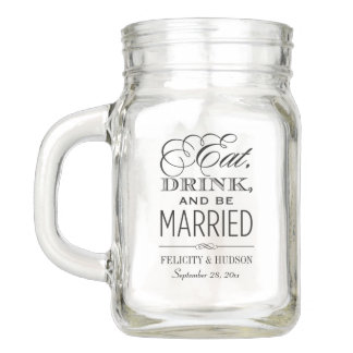 Wedding Mason Jar   Eat Drink and Be Married