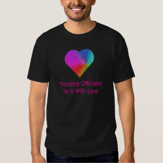 Wedding Officiants Do It With Love T-shirt