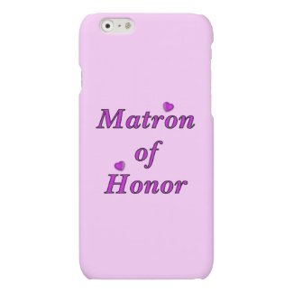 Wedding Parties Matron of Honor Simply Love Matte iPhone 6 Case