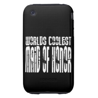 Wedding Party Favors Worlds Coolest Maid of Honor iPhone 3 Tough Cover