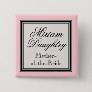 Wedding Party Name Tags -  Mother of the Bride Pinback Button