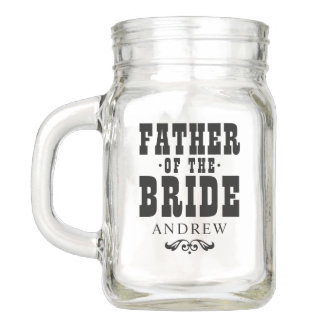 Wedding Party | Rustic Father of the Bride Mason Jar