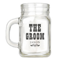 Wedding Party | Rustic The Groom Mason Jar