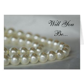 Wedding Pearls Will You Be My Bridesmaid Card