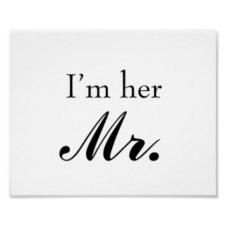 """Wedding photo prop sign """"I'm her Mr"""" for the groom Posters"""