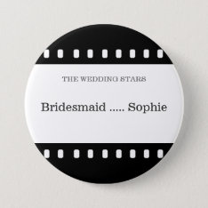 Wedding Pin Bridesmaid With A Movie Film Theme at Zazzle