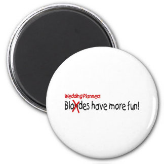 Wedding Planners Have More Fun 2 Inch Round Magnet