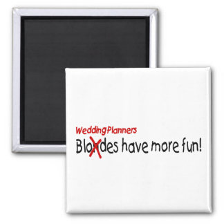 Wedding Planners Have More Fun 2 Inch Square Magnet